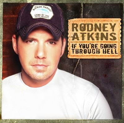 IF YOU'RE GOING THROUGH HELL BY ATKINS,RODNEY (CD)